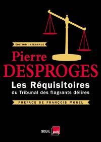 Les réquisitoires du tribunal des flagrants délires : édition intégrale