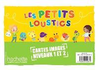 Les petits loustics : cartes images, niveaux 1 et 2