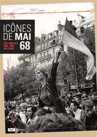 Icônes de mai 68 : les images ont une histoire
