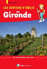 Les sentiers d'Emilie en Gironde : 25 promenades pour tous
