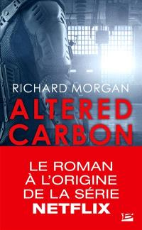 Takeshi Kovacs. Volume 1, Carbone modifié = Altered carbon