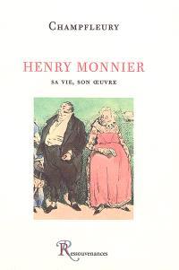 Henry Monnier : sa vie, son oeuvre : avec un catalogue complet de l'oeuvre
