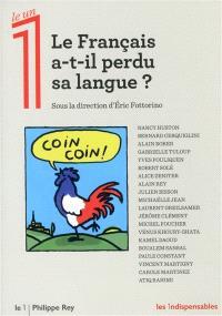 Le Français a-t-il perdu sa langue ? : regards croisés sur la langue française : évolutions et débats