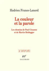 La couleur et la parole : les chemins de Paul Cézanne et de Martin Heidegger