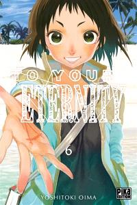 To your eternity. Volume 6
