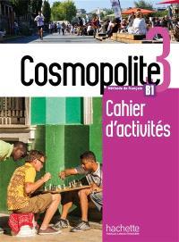 Cosmopolite 3, méthode de français, B1 : cahier d'activités