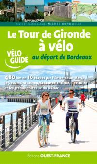 Le tour de Gironde à vélo : au départ de Bordeaux