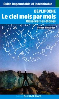 Le ciel mois par mois : observer les étoiles : fiches illustrées