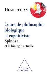 Cours de philosophie biologique et cognitiviste : Spinoza et la biologie actuelle