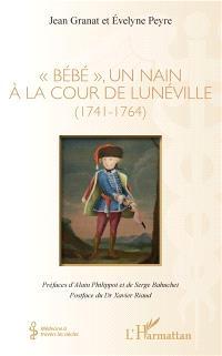 Bébé, un nain à la cour de Lunéville : 1741-1764