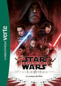 Star Wars. Volume 8, Les derniers Jedi : le roman du film