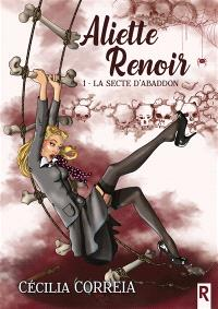 Aliette Renoir. Volume 1, La secte d'Abaddon
