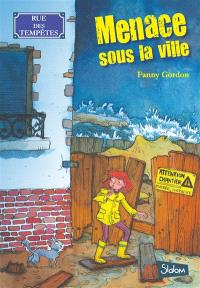 Rue des tempêtes. Volume 1, Menace sous la ville