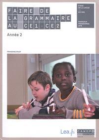 Faire de la grammaire au CE1-CE2 : étude de la langue, année 2 : nouveaux programmes 2016