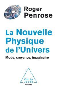 La nouvelle physique de l'Univers : mode, croyance, imaginaire