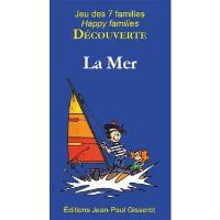 La mer : jeu des 7 familles = The sea : happy families