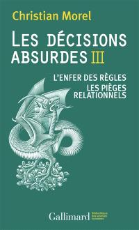 Les décisions absurdes. Volume 3, L'enfer des règles : les pièges relationnels