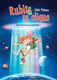 Rubis & sa clique. Volume 1, Bienvenue au paradis !