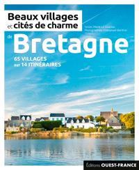 Beaux villages et cités de charme de Bretagne : plus de 60 villages sur 14 itinéraires