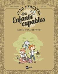 Cinq enquêtes des enfants capables. Volume 4, Mystères et boule de gomme !