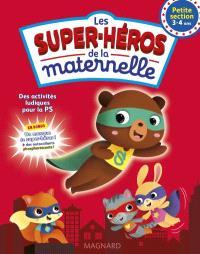 Les super-héros de la maternelle petite section, 3-4 ans : des activités ludiques pour la PS