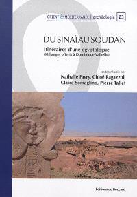 Du Sinaï au Soudan : itinéraires d'une égyptologue : mélanges offerts à Dominique Valbelle