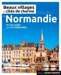 Beaux villages et cités de charme de Normandie : plus de 60 villages sur 16 itinéraires