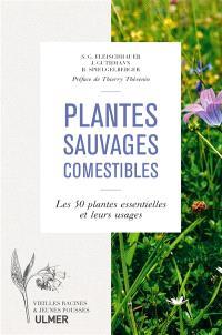 Plantes sauvages comestibles : les 50 plantes essentielles et leurs usages