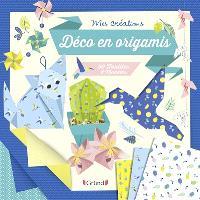 Déco en origamis : 50 feuilles, 8 modèles
