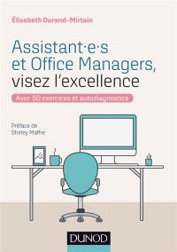 Assistant.e.s et office managers, visez l'excellence : avec 50 exercices et autodiagnostics