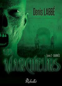 Les marcheurs. Volume 2, Damnés