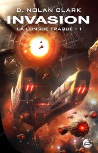 La longue traque. Volume 1, Invasion