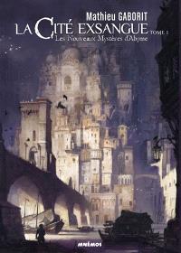 La cité exsangue : les nouveaux mystères d'Abyme. Volume 1