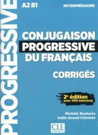 Conjugaison progressive du français, corrigés : A2-B1 intermédiaire : avec 450 exercices