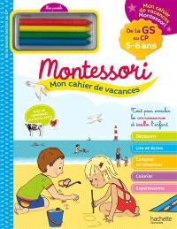 Mon cahier de vacances Montessori : de la GS au CP, 5-6 ans