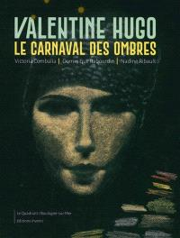 Valentine Hugo : le carnaval des ombres