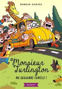 Monsieur Turlington. Volume 4, Ma graaande famille !