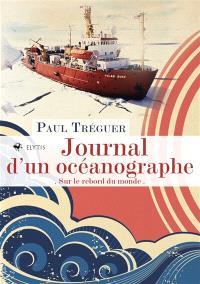 Journal d'un océanographe : sur le rebord du monde