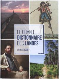 Le grand dictionnaire des Landes