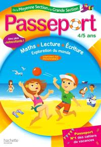 Passeport de la moyenne section à la grande section, 4-5 ans : maths, lecture, écriture, exploration du monde : conforme aux programmes