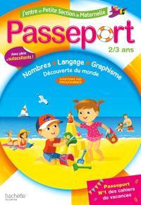 Passeport j'entre en petite section de maternelle, 2-3 ans : nombres, langage, graphisme, découverte du monde : conforme aux programmes