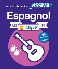 Espagnol collège 5e, LV2 : 150 exercices + corrigés