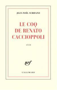 Le coq de Renato Caccioppoli : récit