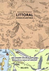 Littoral océan Atlantique : un cahier color & explore : découvrir la nature en coloriant