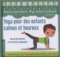 Yoga pour des enfants calmes et heureux : 2018-2019 : un an de postures et d'exercices apaisants, 1 exercice par jour de septembre 2018 à août 2019