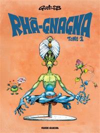 Rhâ-gnagna. Volume 1