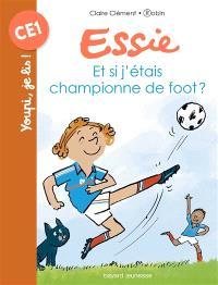 Essie, Et si j'étais championne de foot ?