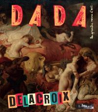Dada. n° 227, Delacroix