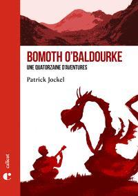 Bomoth O'Baldourke : une quatorzaine d'aventures