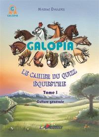 Galopia : le cahier du quizz équestre. Volume 1, Culture générale